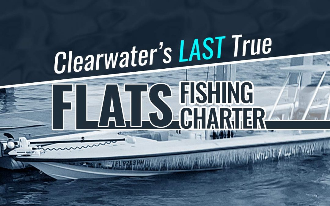 Clearwater's Last True Fishing Charter Boat